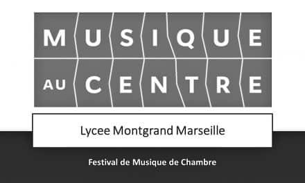 LE FESTIVAL DE MUSIQUE DE CHAMBRE AU LYCEE MONTGRAND MARSEILLE